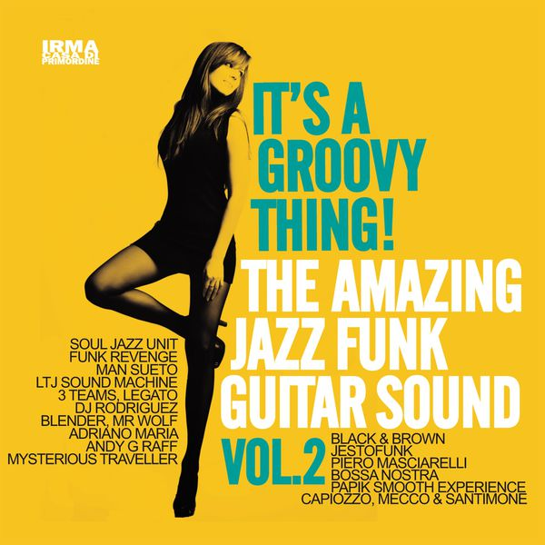 It's A Groovy Thing! The Amazing Jazz Funk Guitar Sound Vol.2
